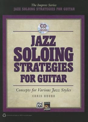 Jazz Soloing Strategies for Guitar [With CD (Audio)] Chris Buono