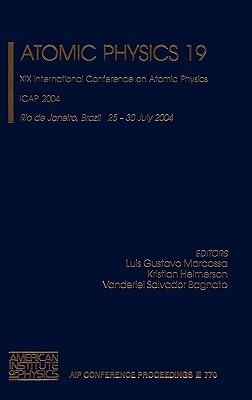 Atomic Physics 19: XIX International Conference on Atomic Physics Luis Gustavo Marcassa
