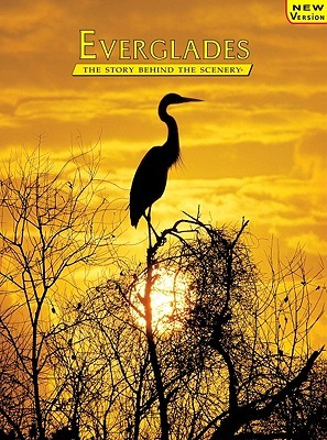 Everglades: The Story Behind the Scenery Jack De Golia