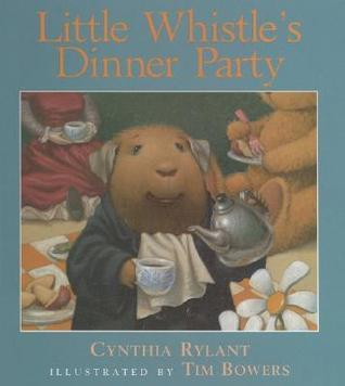 Little Whistles Dinner Party  by  Cynthia Rylant