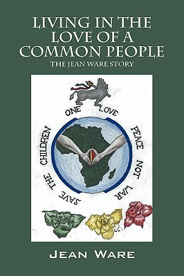 Living in the Love of a Common People: The Jean Ware Story Jean Ware