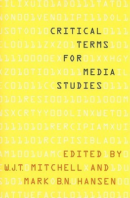 Critical Terms for Media Studies  by  Mark B.N. Hansen