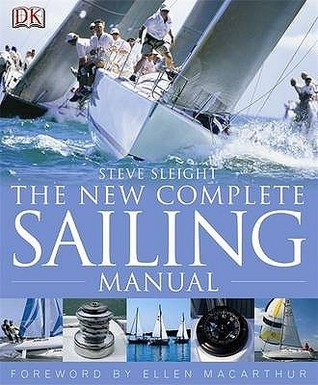 New Complete Sailing Manual Steve Sleight