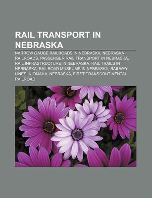 Rail Transport In Nebraska Books LLC