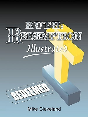 Ruth: Redemption Illustrated Mike Cleveland