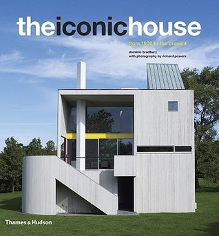 The Iconic House: Architechural Masterworks Since 1900  by  Dominic Bradbury