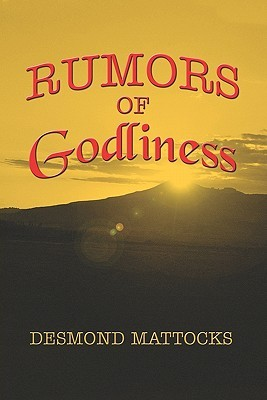 Rumors of Godliness  by  Desmond Mattocks
