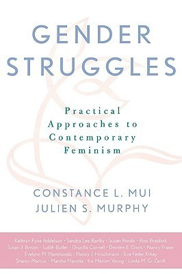 Gender Struggles: Practical Approaches to Contemporary Feminism Constance L. Mui