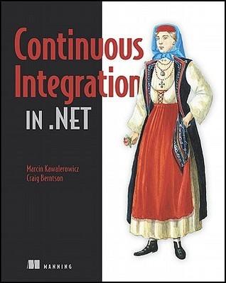 Continuous Integration in .NET  by  Marcin Kawalerowicz