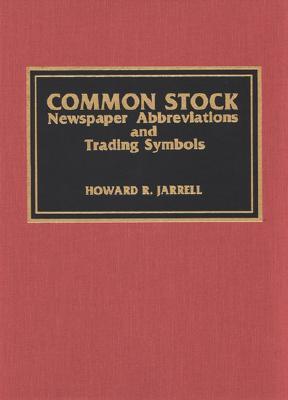 Common Stock Newspaper Abbreviations and Trading Symbols Howard R. Jarrell