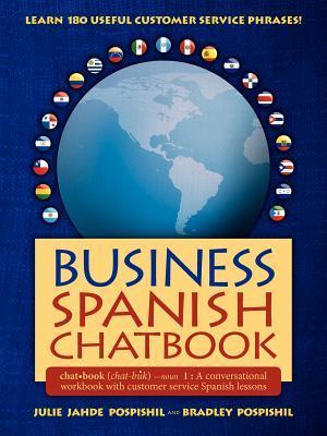 Business Spanish Chatbook  by  Julie Jahde Pospishil
