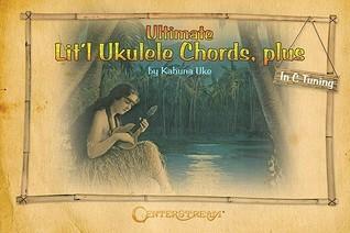 Ultimate Litl Ukulele Chords, Plus Kahuna Uke