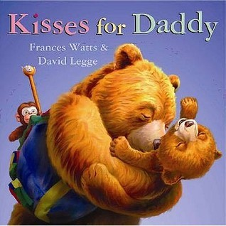 Kisses for Daddy Board Book: 0 Frances Watts