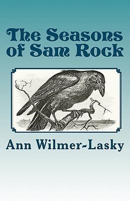 The Seasons of Sam Rock  by  Ann Wilmer-Lasky