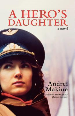 A Heros Daughter  by  Andreï Makine