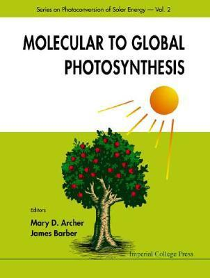 Molecular to Global Photosynthesis  by  Mary D. Archer