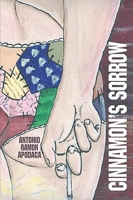 Cinnamons Sorrow Antonio Ramon Apodaca