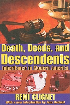 Death, Deeds, and Descendants: Inheritance in Modern America Remi Clignet