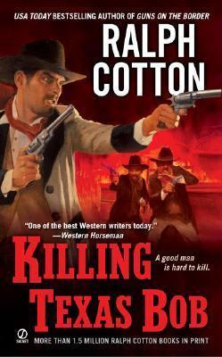 Killing Texas Bob Ralph Cotton