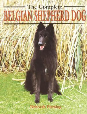 The Complete Belgian Shepherd Dog (Book Of The Breed S) Deborah Fleming