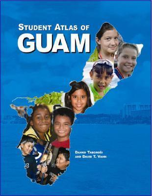 Student Atlas of Guam  by  Danko Taborosi