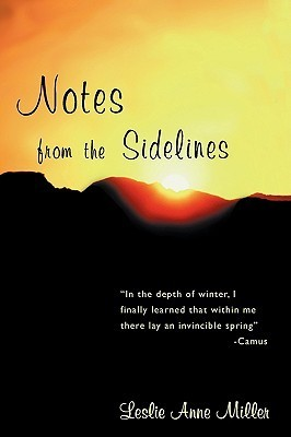 Notes from the Sidelines  by  Leslie Anne Miller