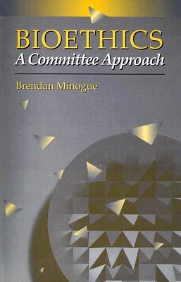 Bioethics  by  Brendan Patrick Minogue