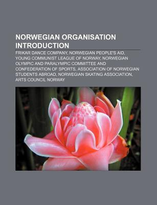 Norwegian Organisation Introduction: Frikar Dance Company, Norwegian Peoples Aid, Young Communist League of Norway  by  Source Wikipedia