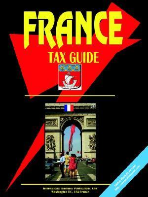 France Tax Guide USA International Business Publications