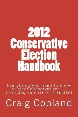 2012 Conservative Election Handbook Craig Copland