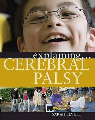 Explaining Cerebral Palsy  by  Sarah Levete