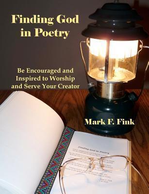 Finding God in Poetry Mark F. Fink