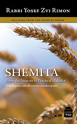 Shemita: Halacha from the Sources Yosef Tzvi Rimon