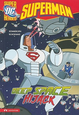 Superman: Deep Space Hijack  by  Scott Sonneborn