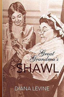 Great Grandmas Shawl  by  Diana Levine