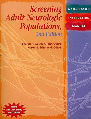 Screening Adult Neurologic Populations: A Step By Step Instruction Manual  by  Sharon A. Gutman