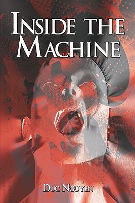 Inside the Machine  by  Duc Nguyen