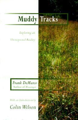Muddy Tracks: Exploring an Unsuspected Reality: Exploring an Unsuspected Reality  by  Frank DeMarco