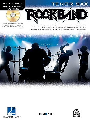 Rock Band: Tenor Sax [With CD (Audio)] Hal Leonard Publishing Company
