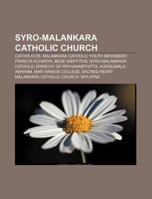 Syro-Malankara Catholic Church: Catholicos, Malankara Catholic Youth Movement, Francis Acharya, Bede Griffiths Source Wikipedia