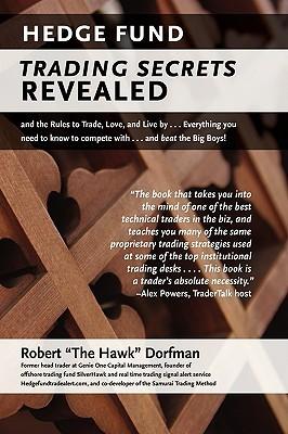 Hedge Fund Trading Secrets Revealed  by  Robert Dorfman