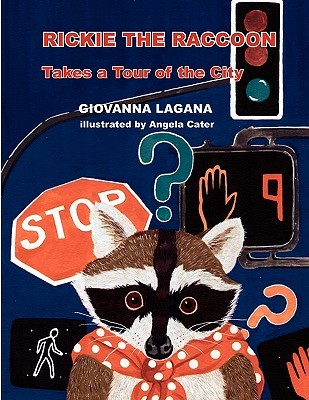 Rickie the Raccoon Takes a Tour of the City Giovanna Lagana
