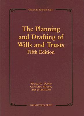 The Planning and Drafting of Wills and Trusts  by  Thomas L. Shaffer