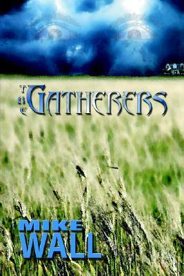 The Gatherers Mike Wall