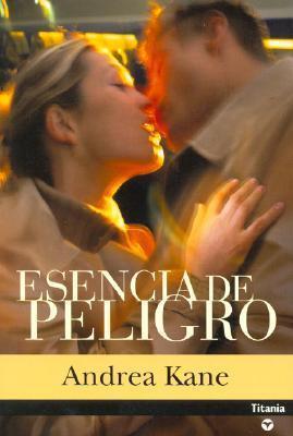 Esencia de Peligro  by  Andrea Kane