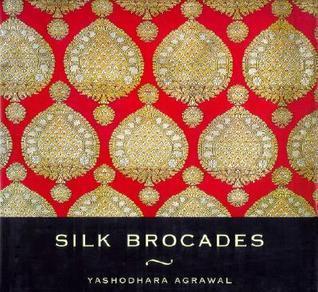 Silk Brocades Yasodhara Agrawal