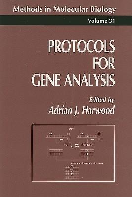 Protocols for Gene Analysis  by  Adrian J. Harwood