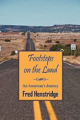 Footsteps on the Land: An Americans Journey Fred Henstridge