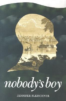 Nobodys Boy  by  Jennifer Fleischner
