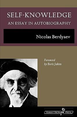 Self Knowledge: An Essay In Autobiography  by  Nikolai A. Berdyaev